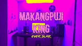 Download lagu Ever Slkr - MAKANGPUJI KING ( Official Music Video )