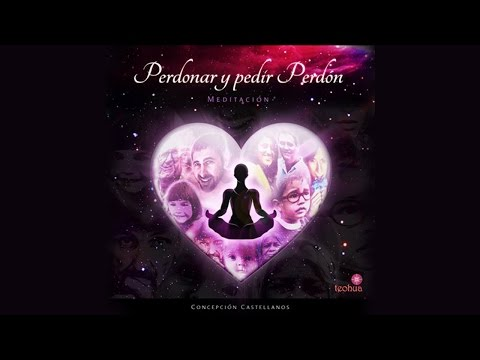 Genial meditación para Perdonar y Pedir perdón, muy liberadora!