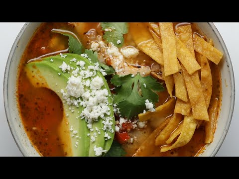 How To Make A Hearty Chicken Tortilla Soup • Tasty