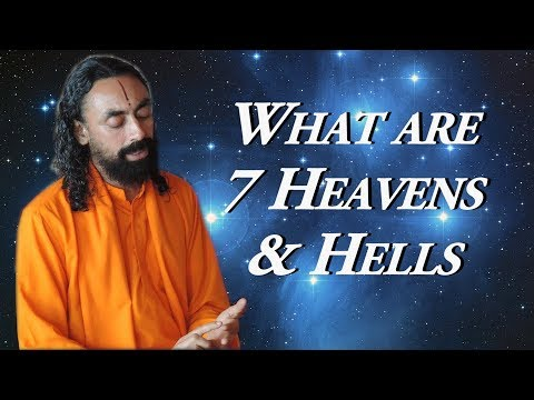 What are 7 heavens and 7 hell - Swami Mukundananda