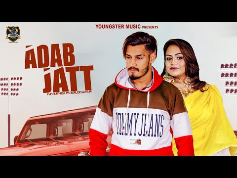 Adab Jatt - Yuvi Mathoda Feat. Gurlez Akhtar (Full Video) | New Punjabi Songs 2019 | Youngster Music