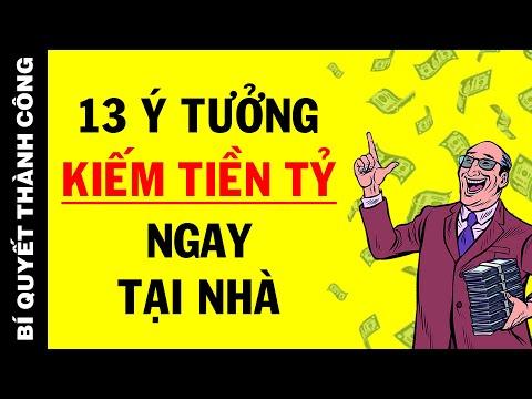 13 Ý Tưởng KIẾM TIỀN TẠI NHÀ Dành Cho Những Người Bận Rộn (Ai Cũng Có Thể Làm Ngay)