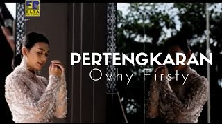 Ovhy Firsty - PERTENGKARAN [Official Music Video] Lagu Minang Terbaru 2020