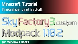 SKY FACTORY 3 custom MODPACK 1.10.2 minecraft - how to download and install Sky Factory 3 custom