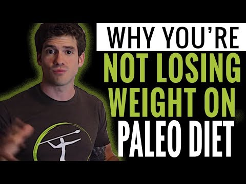 Why You're Not Losing Weight on The Paleo Diet