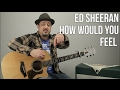 Ed Sheeran - How Would You Feel (Paean) - Guitar Lesson - How to Play on Guitar