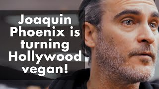 How Joaquin Phoenix is turning Hollywood vegan | MUST SEE!