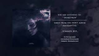 SUNQUAKE - SNAKE SKIN [Official Premiere 2019]