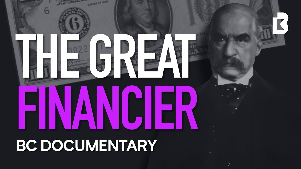J.P. Morgan Documentary: How One Man Financed America