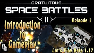 Gratuitous Space Battles II ► Episode 1 ► Beta 1.17 - Introduction to the Gameplay