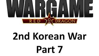 Wargame Red Dragon 2nd Korean War - Part 7/23