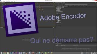 Tuto | Adobe Encoder ne se lance pas? Voici la solution!