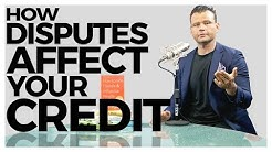 How Disputes Affect your Credit Score