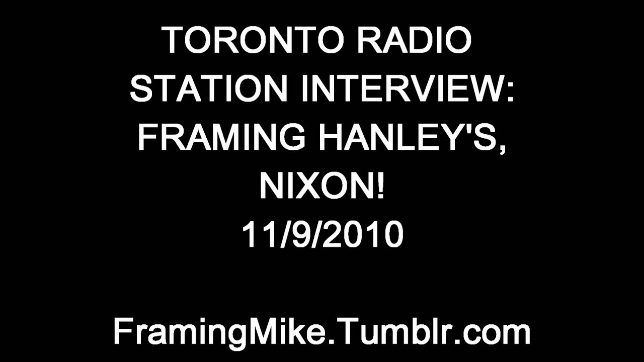 Toronto Rock Station Interview with Framing Hanley\'s, Nixon! 11/9/10 ...