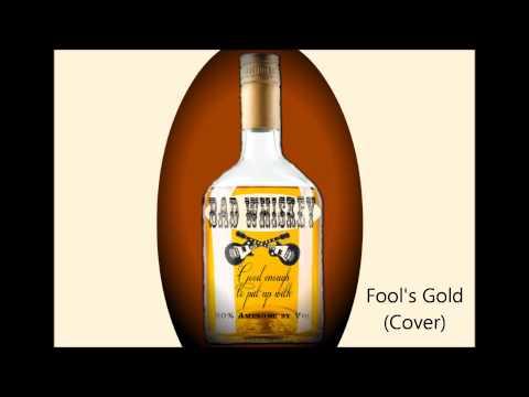 Bad Whiskey - Fools Gold