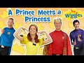 The Wiggles: When A Prince Meets A Princess