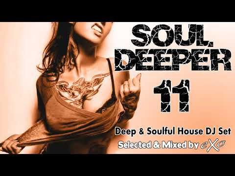 Soul Deeper Vol. 11 (Deep & Soulful House Mix)