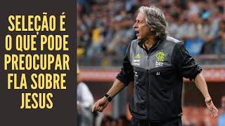 Flamengo confia em longa permanência de Jesus, mas receia possível assédio da CBF