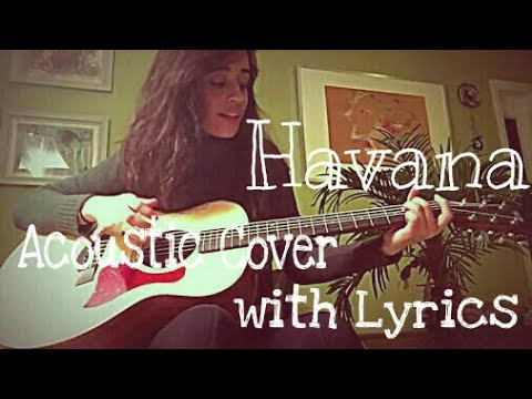 Camila Cabello - Havana (Acoustic cover & Lyric Video)