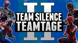 Team Silence's Second Fortnite Teamtage! (No I in Team)