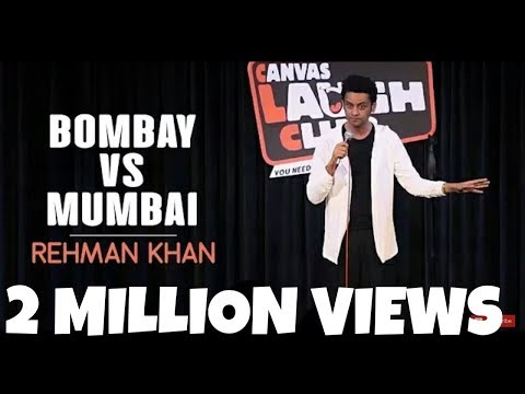 Bombay vs Mumbai / Stand Up Comedy by Rehman Khan / Canvas Laugh Club