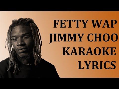 FETTY WAP - JIMMY CHOO KARAOKE COVER LYRICS