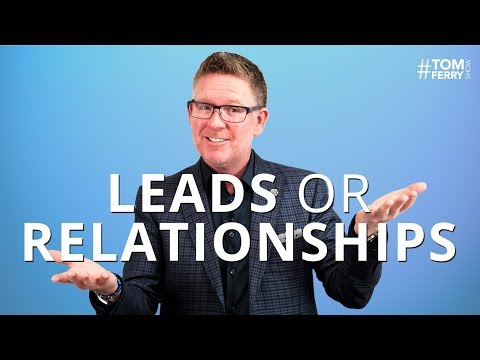What is More Important to You? Leads or Relationships? | #TomFerryShow