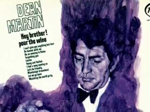 Dean Martin :::: Hey,Brother,Pour The Wine.