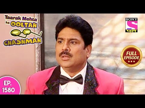 Taarak Mehta Ka Ooltah Chashmah - Full Episode 1580 - 21st January, 2019 thumbnail