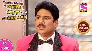 Taarak Mehta Ka Ooltah Chashmah - Full Episode 1580 - 21st January, 2019