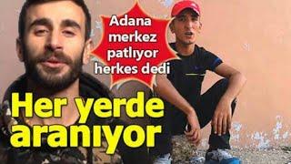 SON DAKİKA HABERİ!! HEİJAN TUTUKLANDI!!,ADANA MERKEZ HER YERDE ARANIYOR!!!