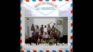 Papy No Lagami - La Perfecta