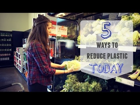5 Ways to Reduce Your Plastic Waste Today