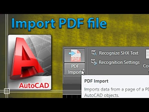 Autocad 2019 - How To Import A PDF File Easily
