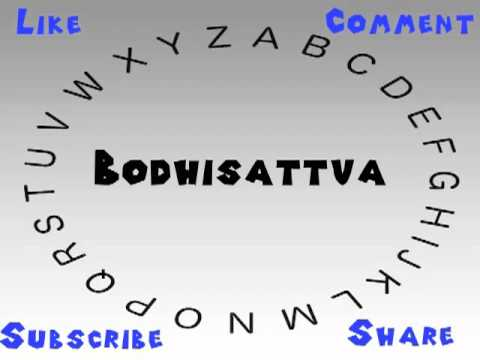 How to Say or Pronounce Bodhisattva
