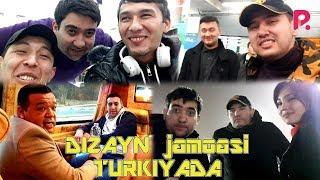 Dizayn jamoasi Turkiyada!!!