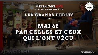 Mercredi dans Mediapart Live: l'affaire libyenne et Mai 68 par ceux qui l'ont vécu thumbnail