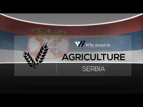 Agriculture  Serbia - Why invest in 2015