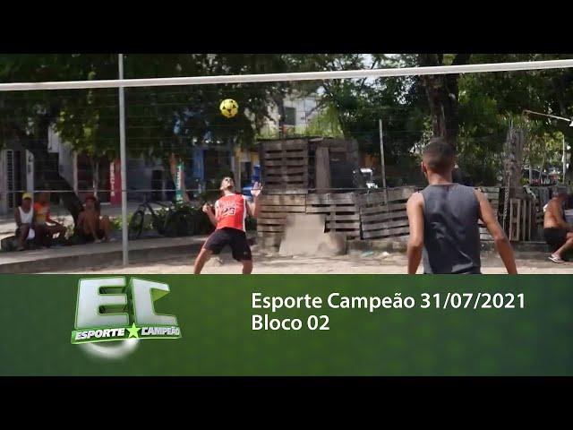 Esporte Campeão 31/07/2021 - Bloco 02