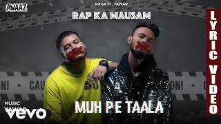 Muh Pe Taale - Official Lyric Video | Raga | Muh Pe Taale ft. Yawar