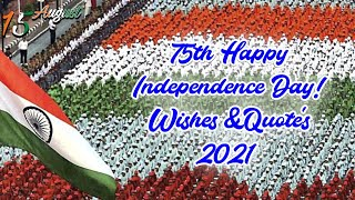 75th Independence Day Quotes Wishes Message Happy Independence Day 2021 | 75th independence Day 2021
