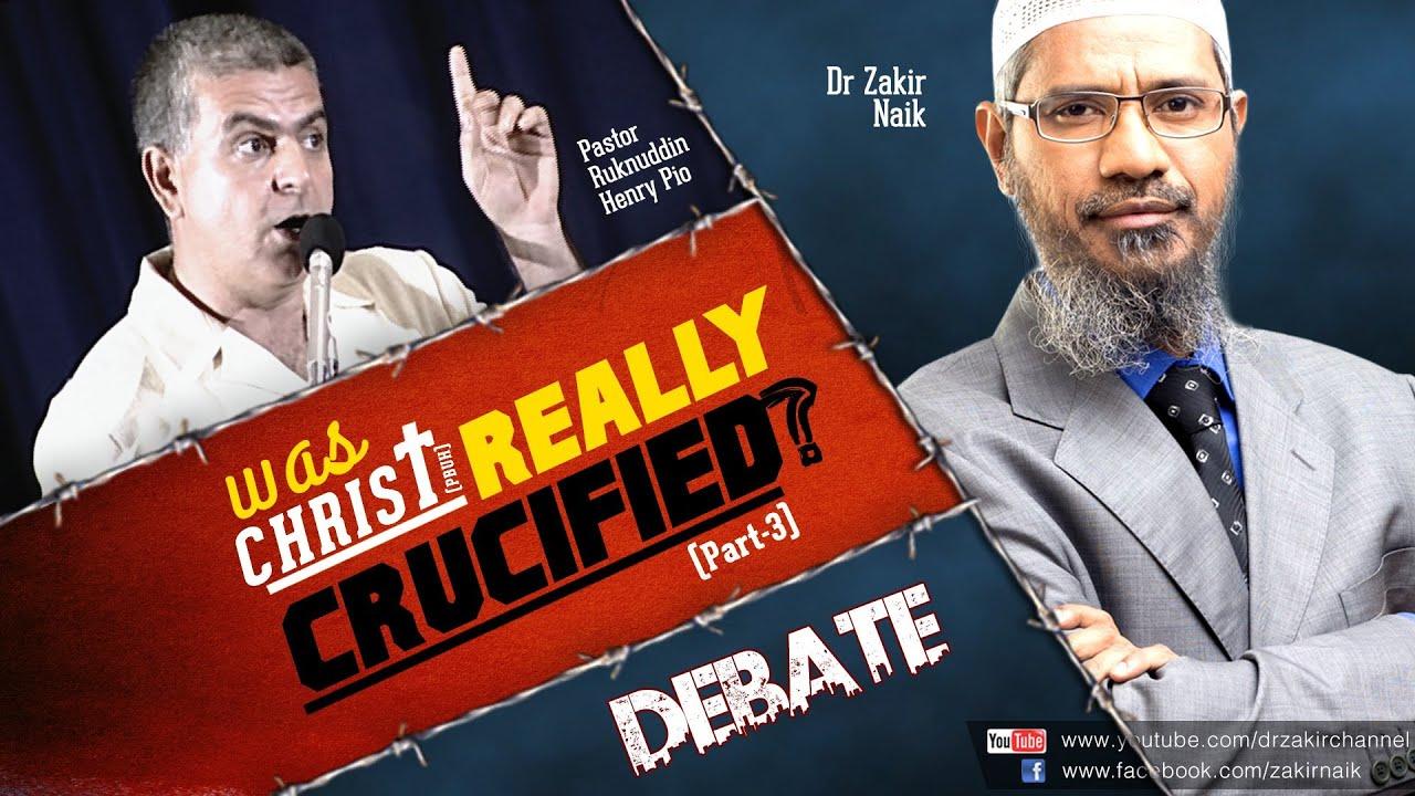 Debate: Dr Zakir Naik v/s Pastor Ruknuddin Pio: Was Christ(pbuh) Really Crucified? Part-3