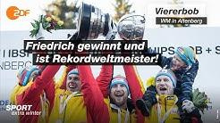 Bob-WM: Francesco Friedrich gewinnt und ist nun Rekordweltmeister | SPORTreportage - ZDF