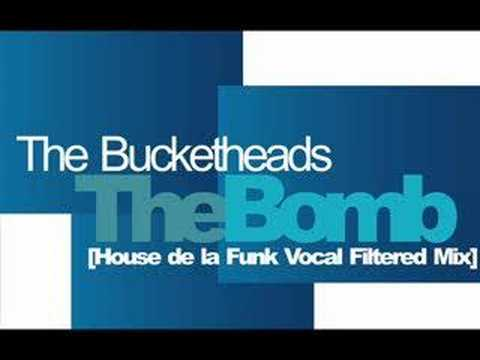 The Bucketheads  The Bomb House de la Funk Vocal Filtered