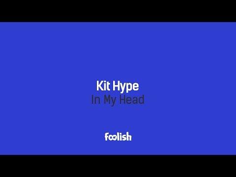 Kit Hype - In My Head