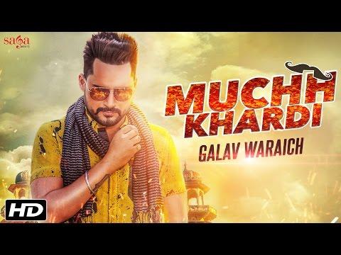 Muchh Khardi (Full Video) Galav Waraich | Latest Punjabi Song 2016 || SagaHits