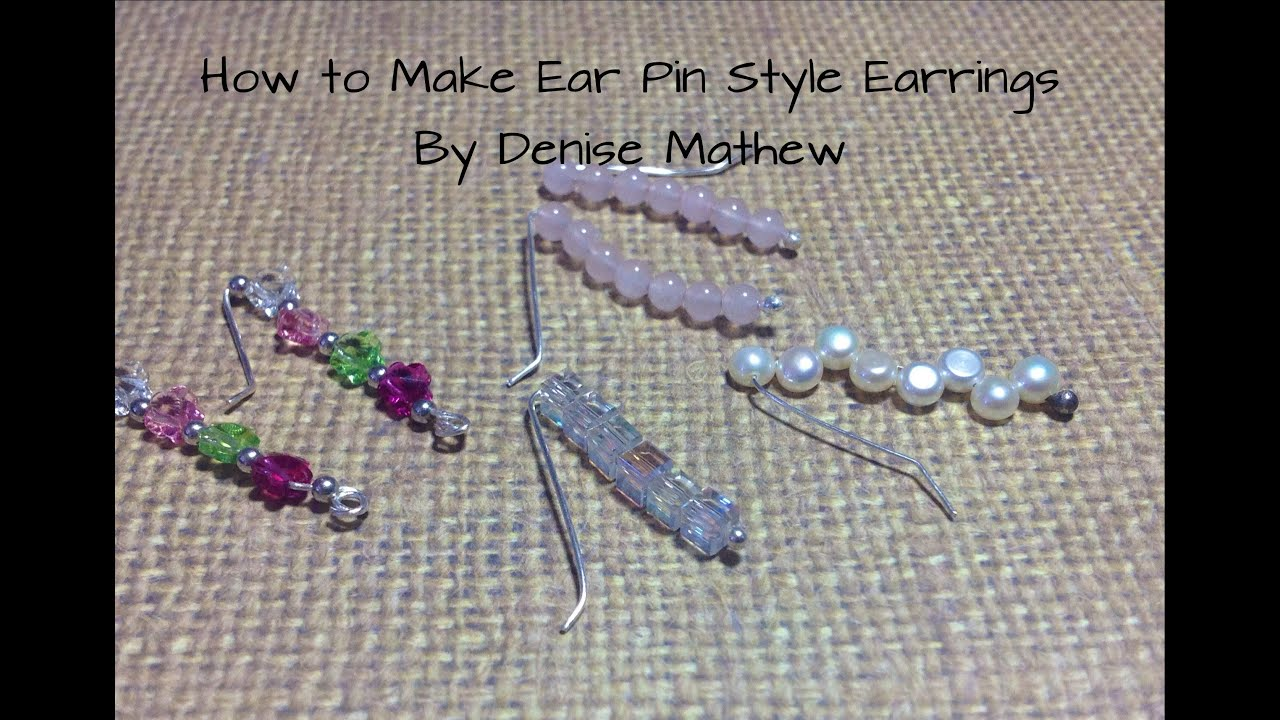 How to Make Ear Pin/Climber Earrings by Denise Mathew - YouTube