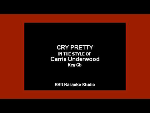 Carrie Underwood - Cry Pretty (Karaoke with Lyrics)