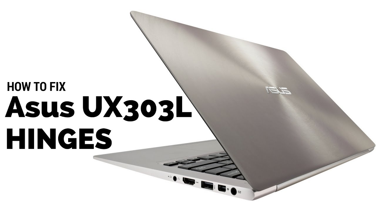 Asus Zenbook UX303L and UX330 HINGE REPAIR - How to fix it - YouTube