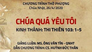 HTTL PHƯƠNG HÒA - Chương Trình Thờ Phượng Chúa - 26/04/20